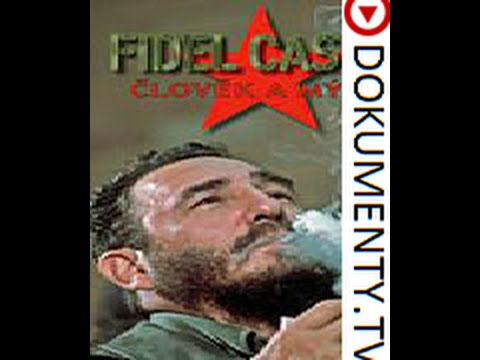 Fidel Castro: Člověk a mýtus -dokument