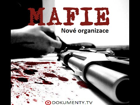 Mafie: Nové organizace -dokument