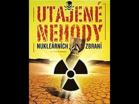 Utajené nehody nukleárních zbraní -dokument