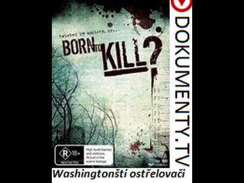 Zrozeni k zabíjení – Washingtonští odstřelovači -dokument
