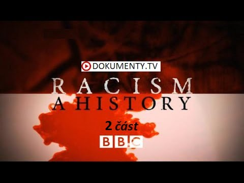 Dějiny rasismu 2 časť – dokument