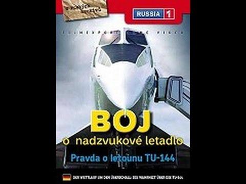 Boj o nadzvukové letadlo: Pravda o letounu TU-144 -dokument