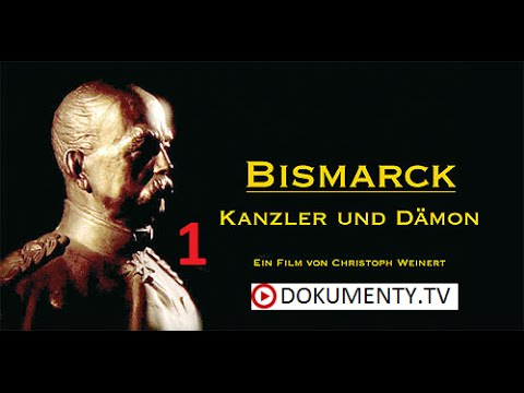 Bismarck – kancléř a démon , část 1 -dokument