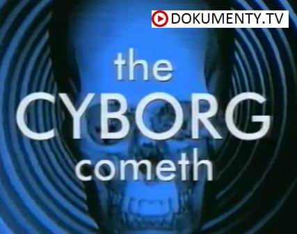 Cyborg přichází – dokument