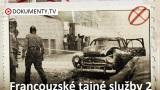 Francouzské tajné služby 2. Teplé období studené války -dokument