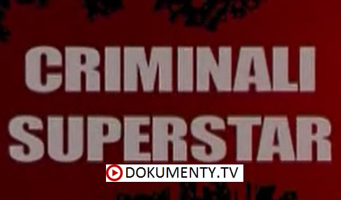 Nejslavnější zločinci světa -dokument