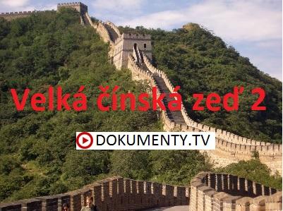 Velká čínská zeď 2 -dokument