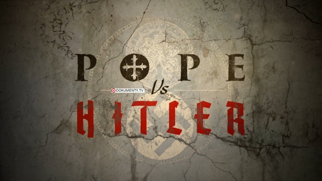 Pope vs. Hitler -dokument </a><img src=http://dokumenty.tv/eng.gif title=ENG>