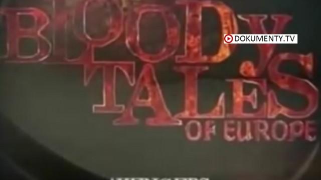 Krvavé příběhy Evropy: Mstitelé -dokument