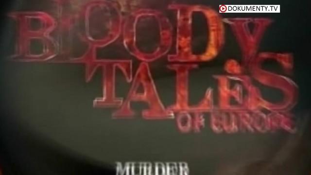Krvavé příběhy Evropy: Vraždy -dokument