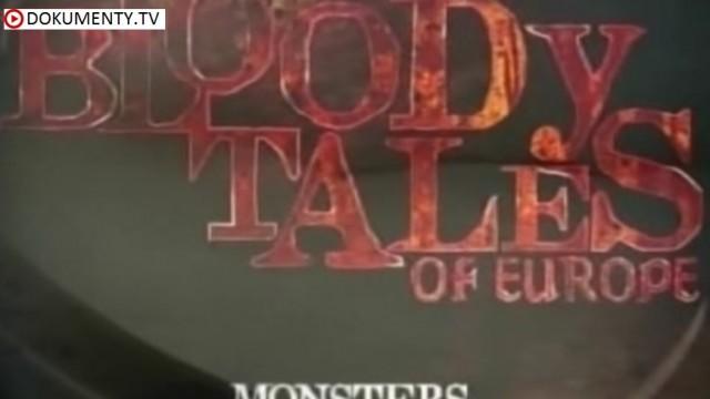 Krvavé příběhy Evropy: Zrůdy -dokument