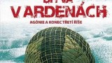 Bitva v Ardenách – Agónie a konec třetí říše -dokument