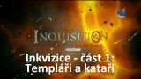 Inkvizice – část 1: Templáři a kataři -dokument