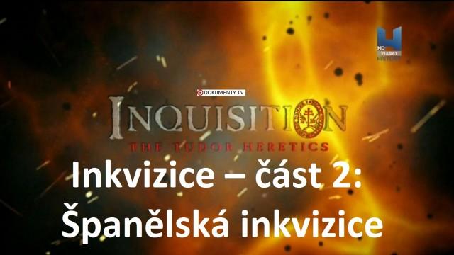 Inkvizice – část 2: Španělská inkvizice -dokument