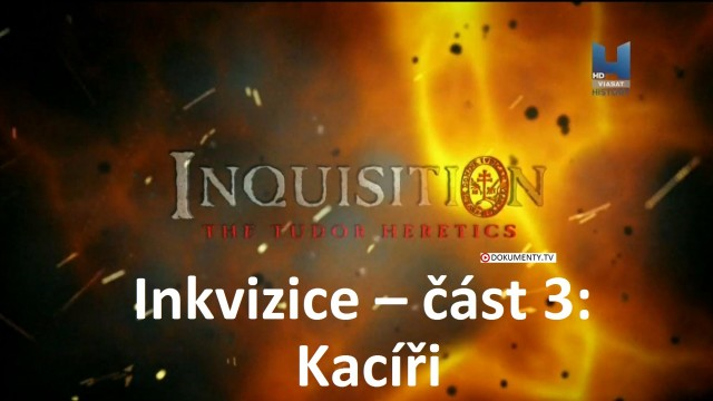 Inkvizice – část 3: Kacíři -dokument