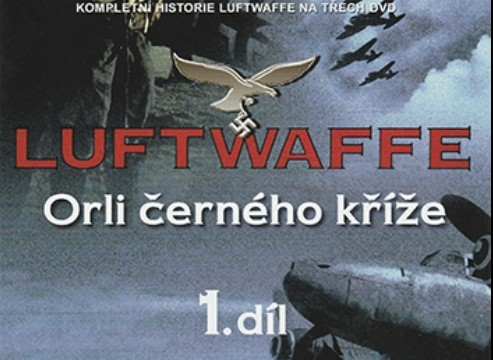 Luftwaffe / část 1: Orli černého kříže -dokument
