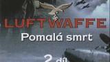 Luftwaffe / část 2: Pomalá smrt -dokument