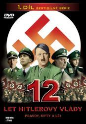 12 let Hitlerovy vlády (1. díl) -dokument