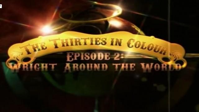 Barevná třicátá léta – S Wrightovými kolem světa -dokument