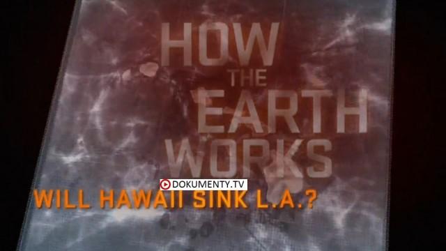 Jak funguje Země / část 1: Potopí Havaj Los Angeles? -dokument