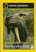 Prehistoricti lovci / část 1: Šavlozubý tygr -dokument