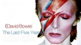 David Bowie: The Last Five Years -dokument  </a><img src=http://dokumenty.tv/eng.gif title=ENG> <img src=http://dokumenty.tv/cc.png title=titulky>