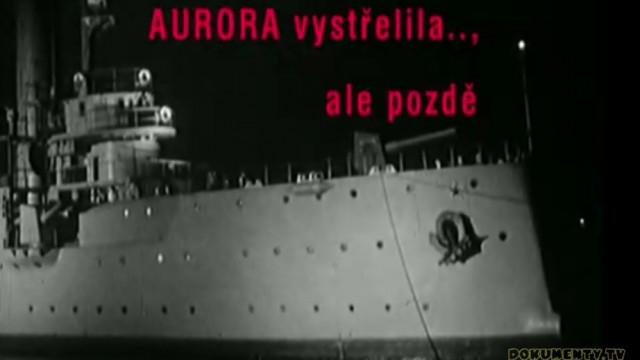Aurora vystřelila… ale pozdě! -dokument