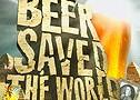 Jak pivo zachránilo svět -dokument