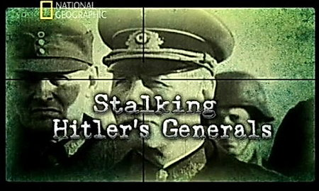 Sledování Hitlerových generálů / Lov na Hitlerovy generály -dokument