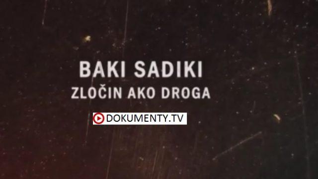 Mafiáni 2 – Súmrak bossov / časť 5: Baki Sadiki, zločin ako droga -dokument
