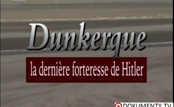 Dunkirk: Hitlerova poslední pevnost -dokument