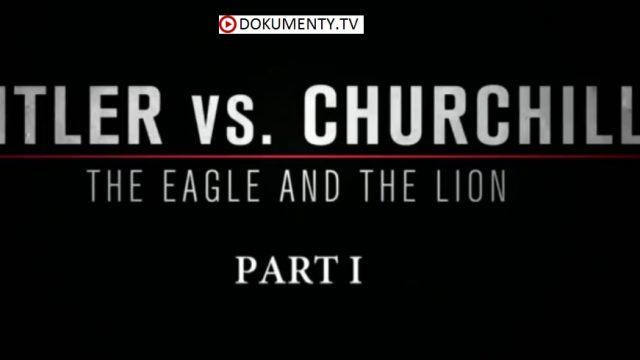 Hitler versus Churchill / část 1 –dokument