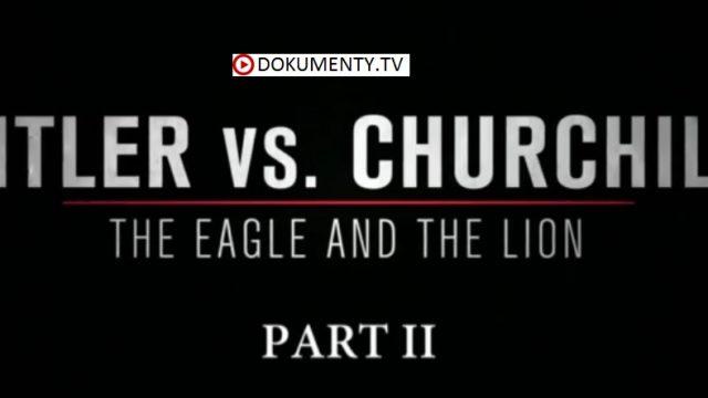 Hitler versus Churchill / část 2 –dokument