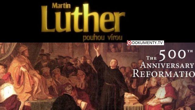 Martin Luther: Pouhou vírou (500 let evropské reformace) -dokument