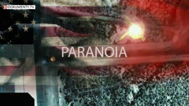 Šílený svět studené války / část 2: Paranoia -dokument