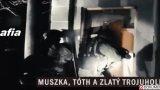 Mafiáni 2 – Súmrak bossov / časť 8: Muszka, Tóth a Zlatý trojuholník -dokument