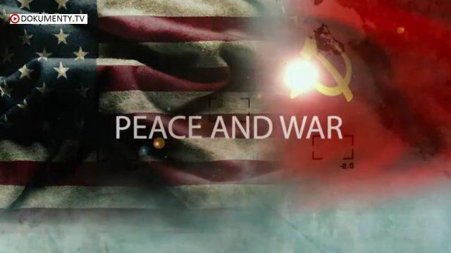 Šílený svět studené války / část 5: Mír a válka -dokument