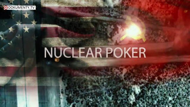Šílený svět studené války / část 4: Jaderný poker -dokument