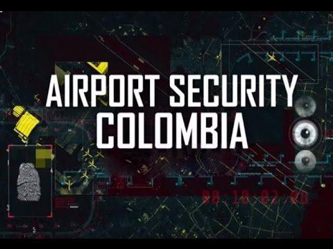 Zabezpečení letiště: Kolumbie / část 1 –dokument