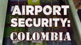 Zabezpečení letiště: Kolumbie / část 4 –dokument