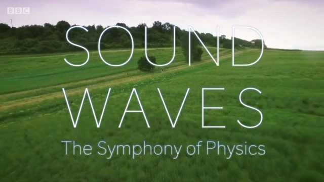 Zvukové vlny: Symfonie fyziky / část 1 –dokument