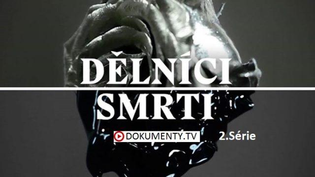 Dělníci smrti / 2.Série