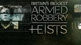 Největší světové loupeže / díl 6: Největší britská ozbrojená loupež -dokument