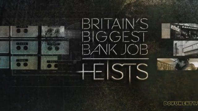 Největší světové loupeže / díl 1: Největší britská bankovní loupež -dokument