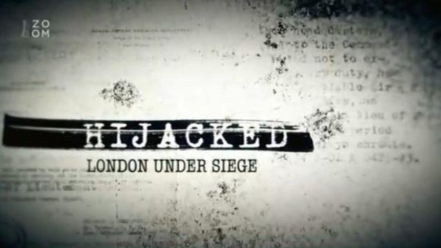 Skutečné příběhy únosů / díl 3: Londýn v obležení -dokument