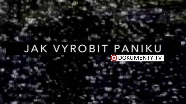 Jak vyrobit paniku -dokument