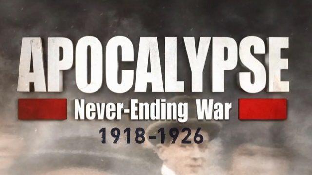 Apokalypsa: Nikdy nekončící válka 1918-1926 (komplet 1-2) -dokument
