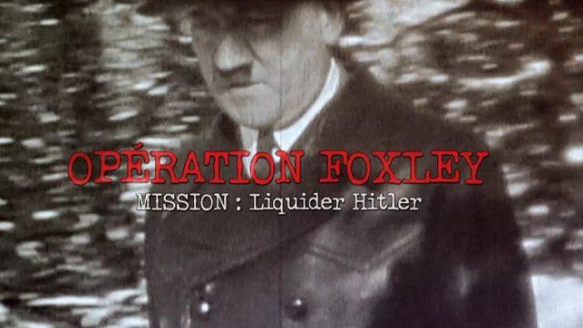 Operace Foxley: Atentát na Adolfa Hitlera -dokument