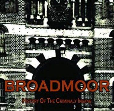 Léčebna Broadmoor: Historie šílenství -dokument