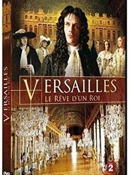 Vzestup a pád Versailles: Ludvík XIV. : Králův sen -dokument